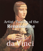 Leonardo Da Vinci - Artist, Painter of the Renaissance