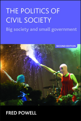 The politics of civil society (Second edition): Big society and small government