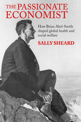 The Passionate Economist: How Brian Abel-Smith shaped global health and social welfare