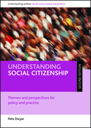 Understanding social citizenship (second edition): Themes and perspectives for policy and practice
