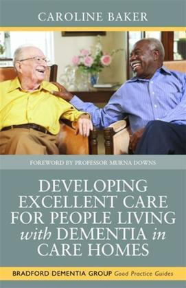 Developing Excellent Care for People Living with Dementia in Care Homes