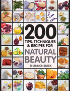 200 Tips Techniques and Recipes for Natural Beauty