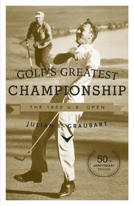 Golf's Greatest Championship: The 1960 U.S. Open