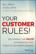 Your Customer Rules!: Delivering the Me2B Experiences That Todays Customers Demand