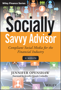 The Socially Savvy Advisor + Website: Compliant Social Media for the Financial Industry