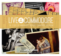 Live at the Commodore: The Story of Vancouver's Historic Commodore Ballroom