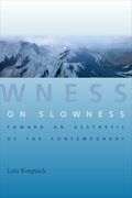 On Slowness: Toward an Aesthetic of the Contemporary