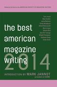 The Best American Magazine Writing 2014