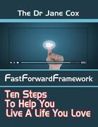 The Dr Jane Cox FastForwardFramework