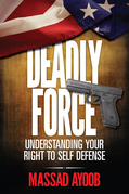 Deadly Force - Understanding Your Right To Self Defense