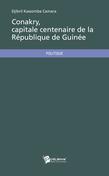 Conakry, capitale centenaire de la République de Guinée