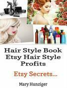 Hair Style Books: Etsy Hair Style Profits: Etsy Secrets...