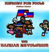 The Haitian Revolution: History For Fools