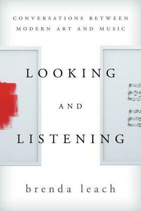 Looking and Listening: Conversations between Modern Art and Music