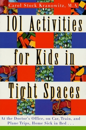 101 Activities for Kids in Tight Spaces