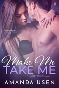 Make Me, Take Me (Entangled Brazen)