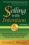 Selling With Intention: The Mindset And Tools You Need To Double Or Triple Your Sales This Year