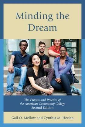 Minding the Dream: The Process and Practice of the American Community College