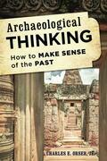 Archaeological Thinking: How to Make Sense of the Past