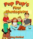 Pup Pup's First Thanksgiving: The Pup Pup Series