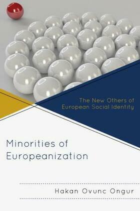 Minorities of Europeanization: The New Others of European Social Identity