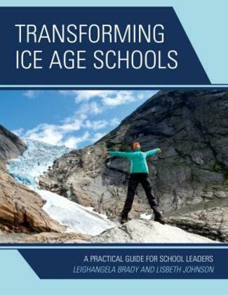 Transforming Ice Age Schools: A Practical Guide for School Leaders