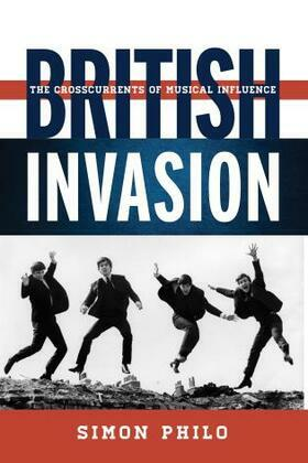 British Invasion: The Crosscurrents of Musical Influence