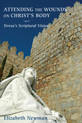 Attending the Wounds on Christ's Body: Teresa's Scriptural Vision