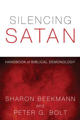 Silencing Satan: Handbook of Biblical Demonology