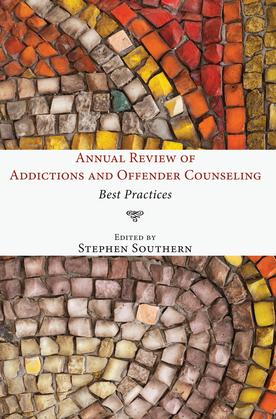Annual Review of Addictions and Offender Counseling: Best Practices