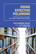 Doing Effective Fieldwork: A Textbook for Students of Qualitative Field Research in Higher-Learning Institutions