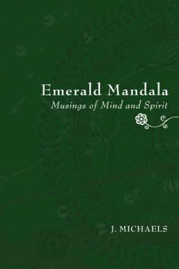 Emerald Mandala: Musings of Mind and Spirit