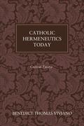 Catholic Hermeneutics Today: Critical Essays