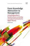 From Knowledge Abstraction to Management: Using Ranganathan's Faceted Schema to Develop Conceptual Frameworks for Digital Libraries