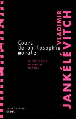 Cours de philosophie morale. Notes recueillies à l'Université libre de Bruxelles (1962-1963)