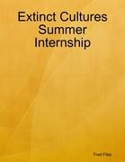 Extinct Cultures Summer Internship