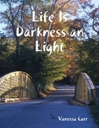 Life Is Darkness an Light