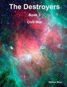 The Destroyers : Book 3:  Civil War