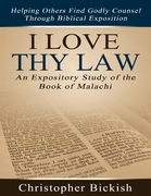 I Love Thy Law: An Expository Study of the Book of Malachi