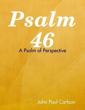 Psalm 46: A Psalm of Perspective