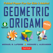 Geometric Origami Mini: Folded Paper Fun for Kids & Adults! [Downloadable Material Included]