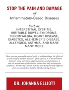 Stop the Pain and Damage of Inflammatory Based Diseases: Such As: Interstitial Cystitis, Irritable Bowel Syndrome, Fibromyalgia, Heart Disease, Diabet