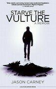 Starve the Vulture: A Memoir