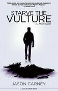 Starve the Vulture: A Memoir