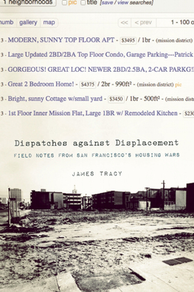 Dispatches Against Displacement: Field Notes from San Francisco's Housing Wars