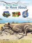 So Many Ways to Move About
