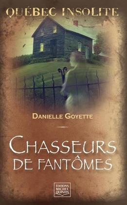 Québec insolite - Chasseurs de fantômes
