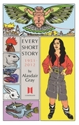 Every Short Story by Alasdair Gray 1951-2012
