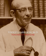 Tinsley Harrison, M.D.: Teacher of Medicine