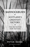 Bannockburn: Scotland's Greatest Victory